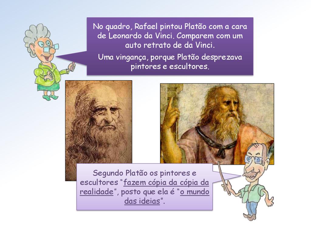 """Segundo Platão os pintores e escultores """"fazem ..."""