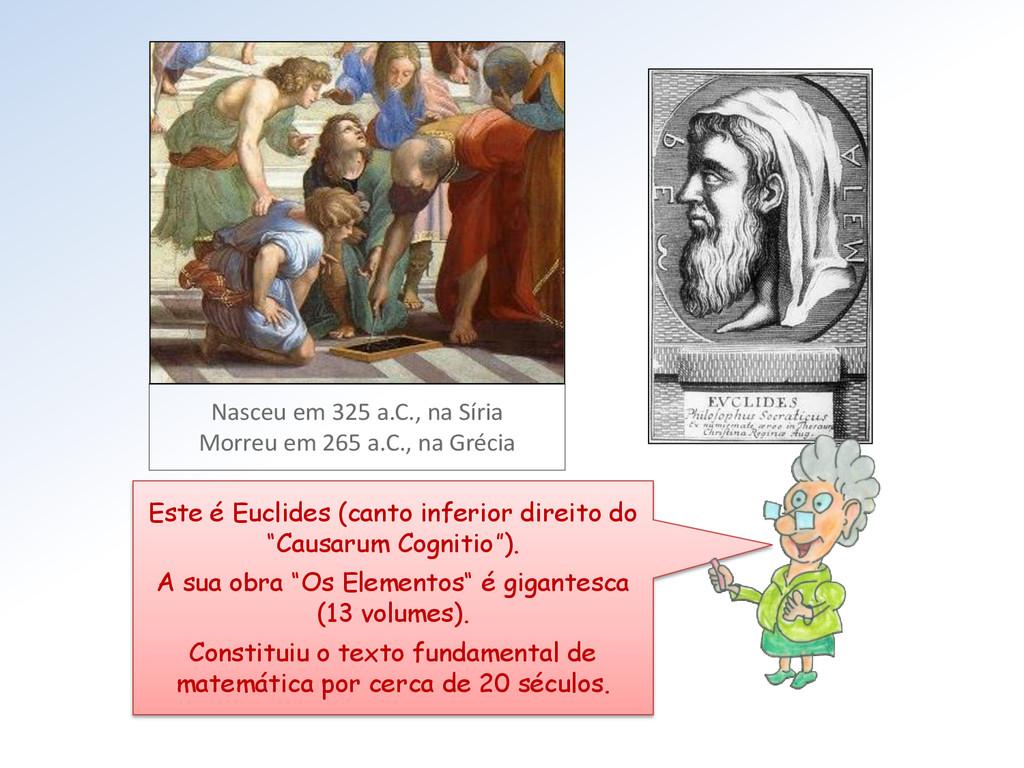 Nasceu em 325 a.C., na Síria Morreu em 265 a.C....