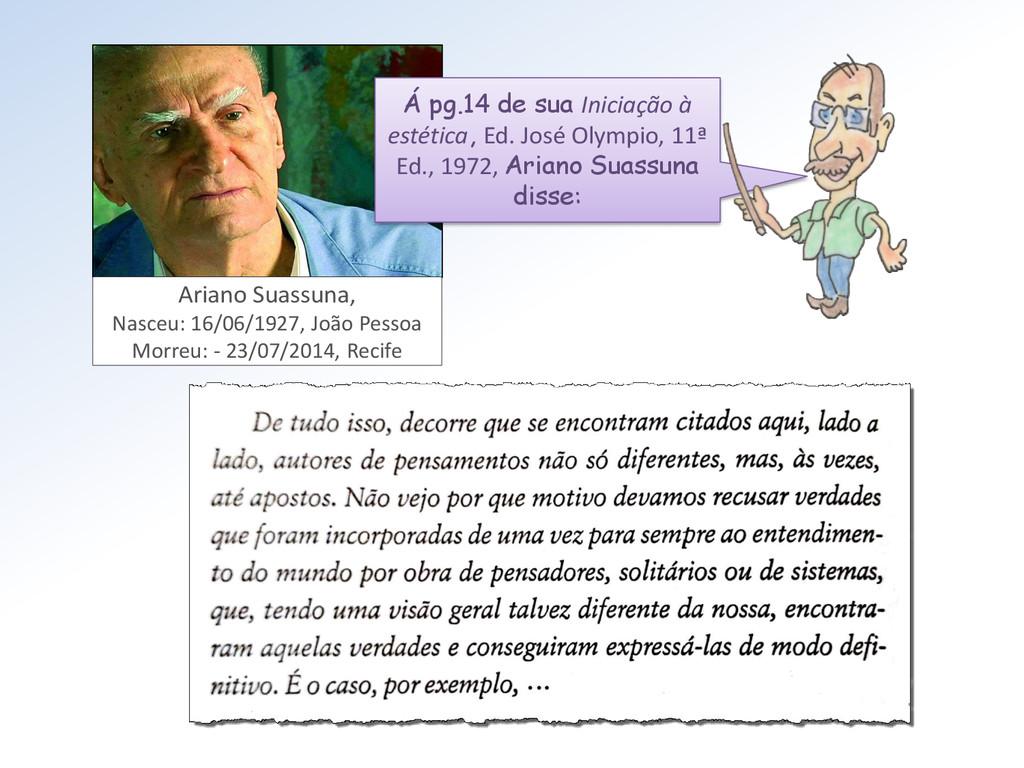Ariano Suassuna, Nasceu: 16/06/1927, João Pesso...