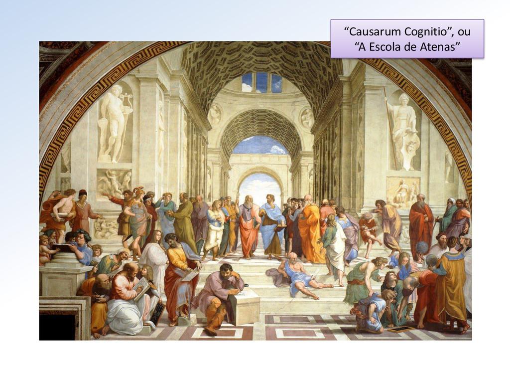 """""""Causarum Cognitio"""", ou """"A Escola de Atenas"""""""