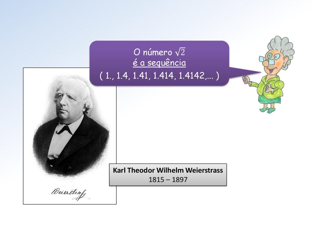 Karl Theodor Wilhelm Weierstrass 1815 – 1897 O ...
