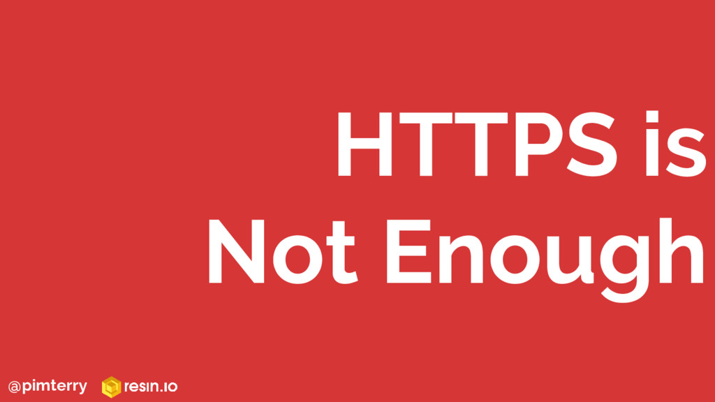 HTTPS is Not Enough @pimterry