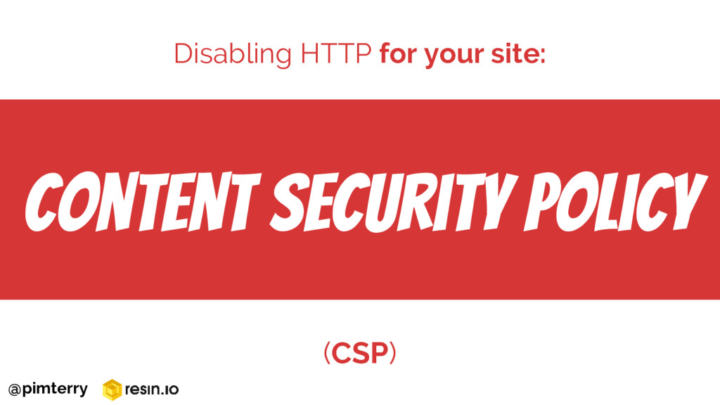 Content Security Policy (CSP) Disabling HTTP fo...