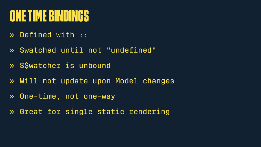 one time bindings » Defined with :: » $watched u...