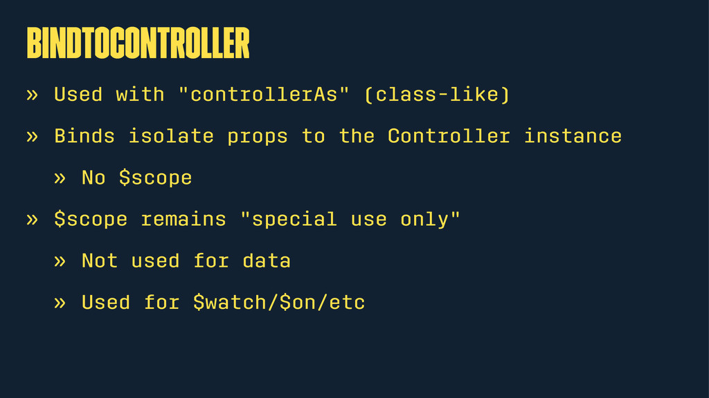 "bindToController » Used with ""controllerAs"" (cl..."