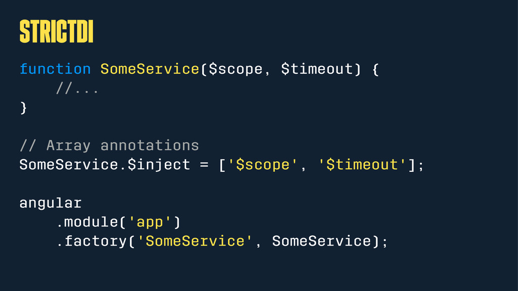 strictDI function SomeService($scope, $timeout)...