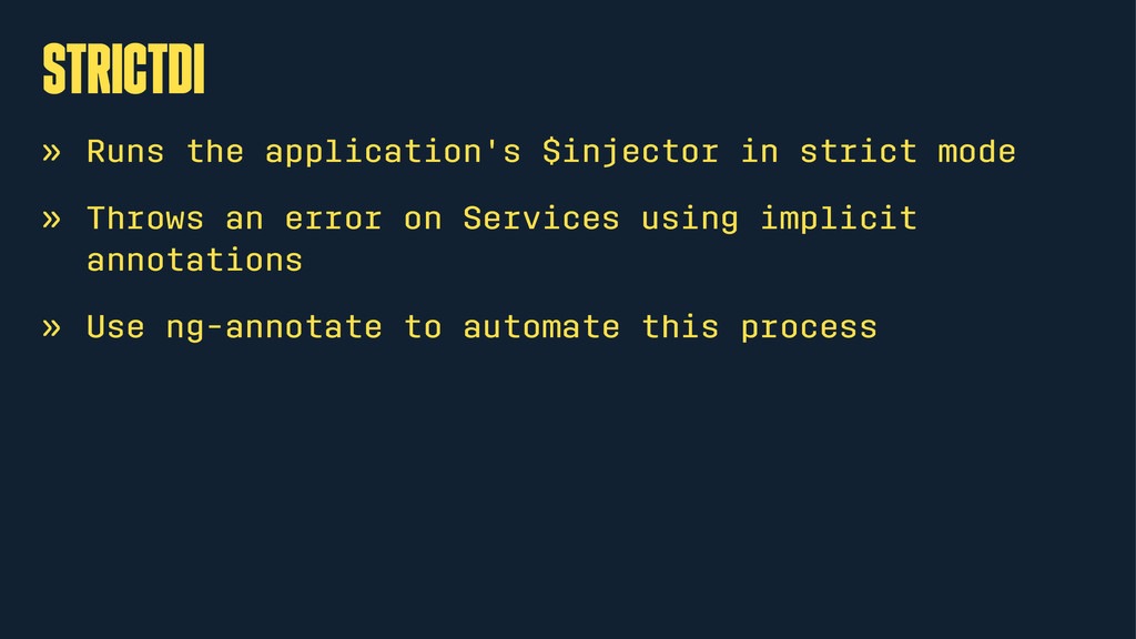 strictDI » Runs the application's $injector in ...