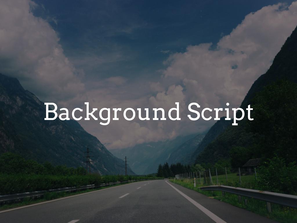 Background Script