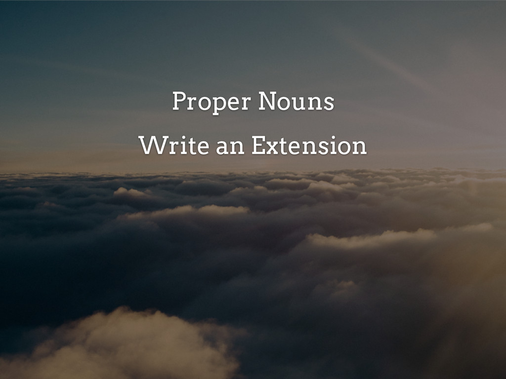 Proper Nouns Write an Extension