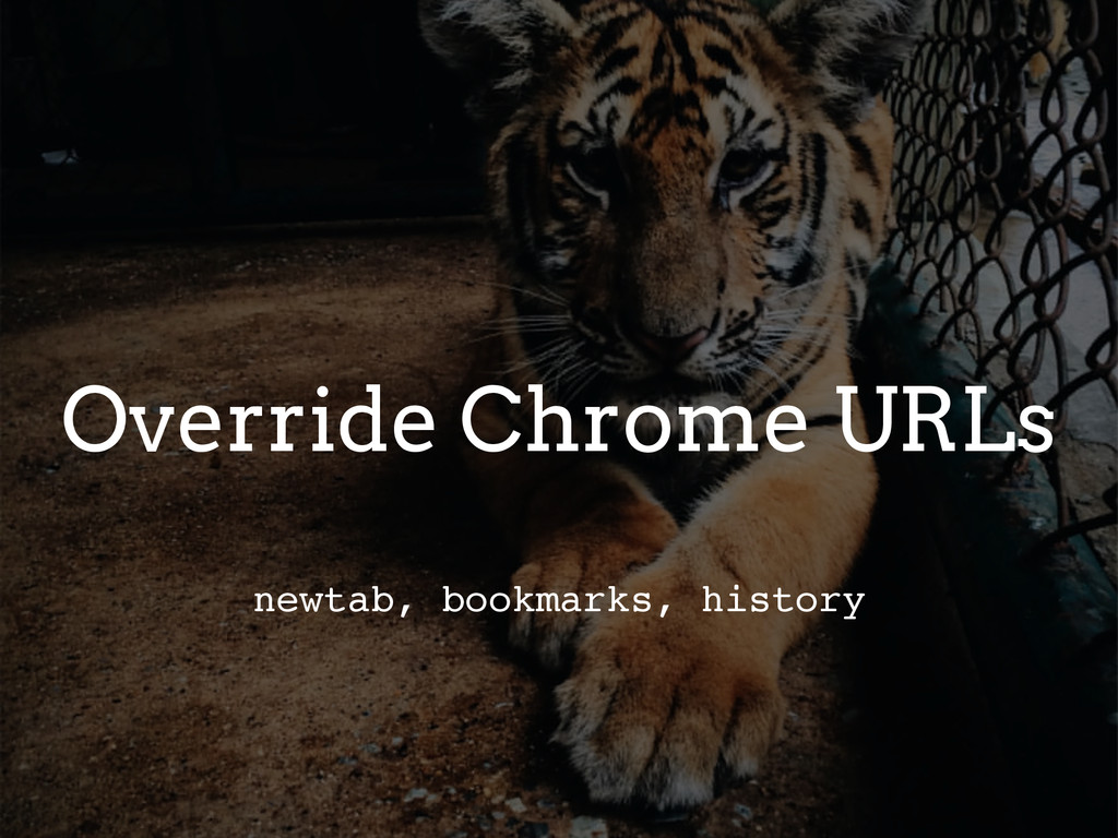 Override Chrome URLs newtab, bookmarks, history