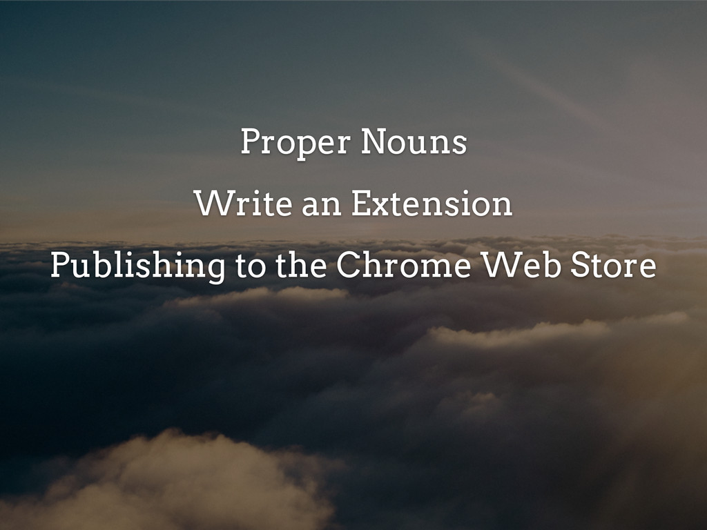 Proper Nouns Write an Extension Publishing to t...