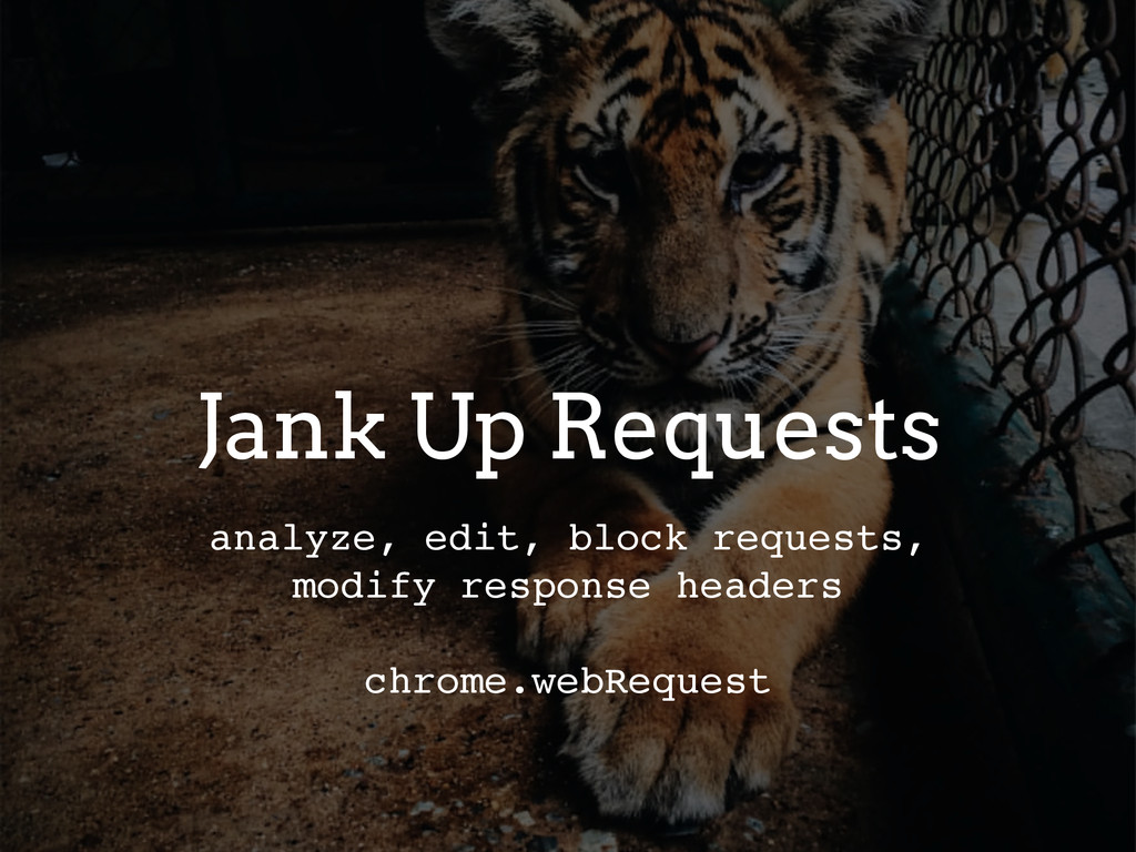 Jank Up Requests analyze, edit, block requests,...