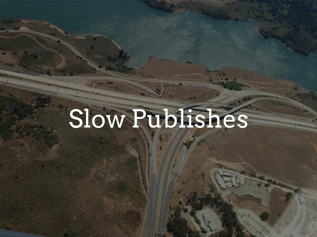 Slow Publishes
