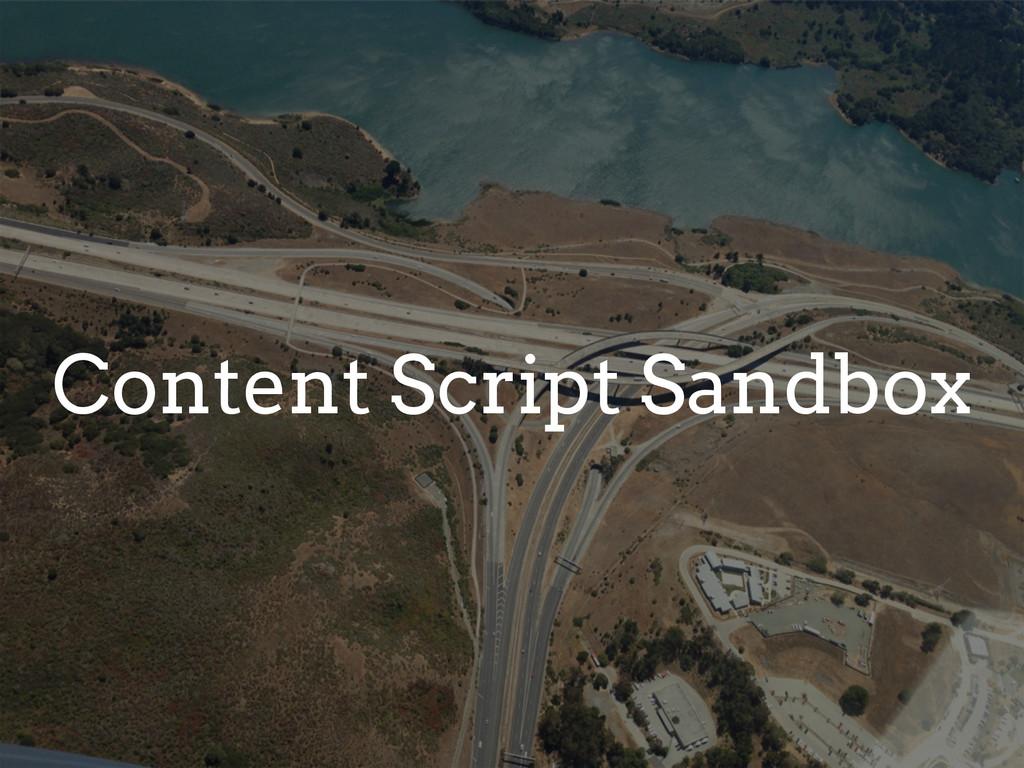 Content Script Sandbox
