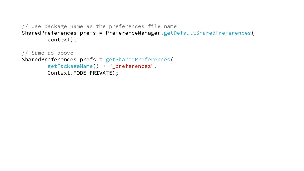 // Use package name as the preferences file nam...