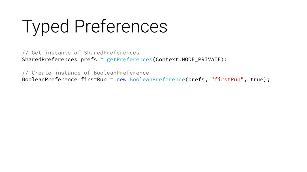 Typed Preferences // Get instance of SharedPref...