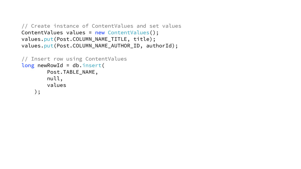 // Create instance of ContentValues and set val...