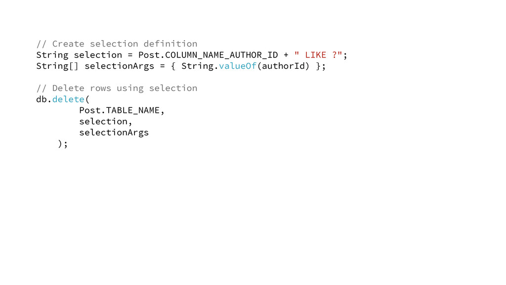 // Create selection definition String selection...