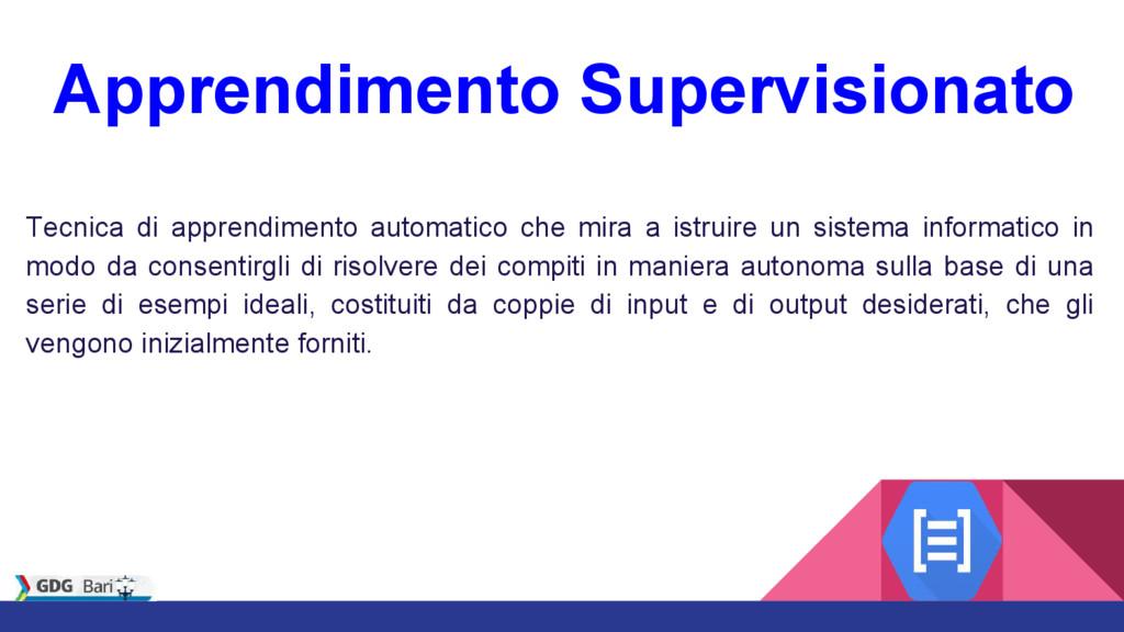 Apprendimento Supervisionato Tecnica di apprend...