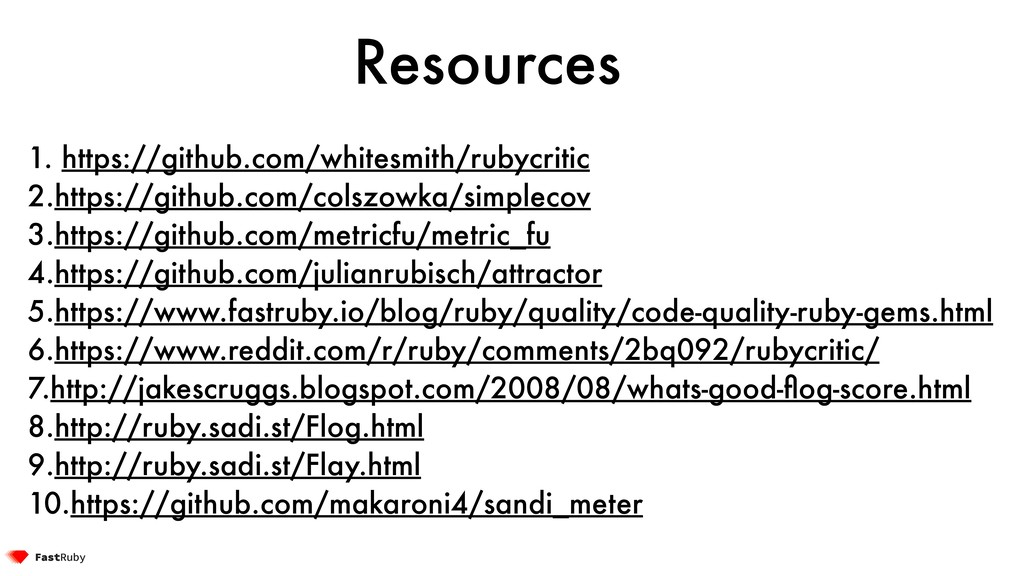 Resources 1. https://github.com/whitesmith/ruby...