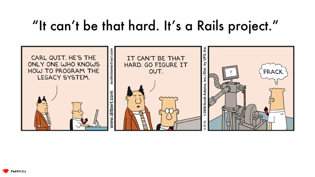 """It can't be that hard. It's a Rails project."""