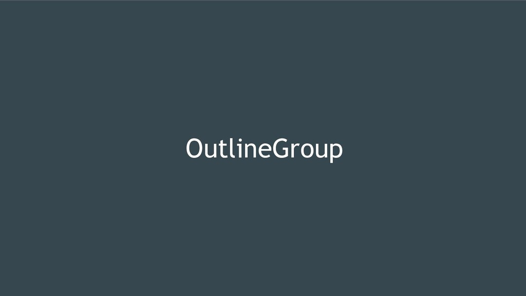 OutlineGroup