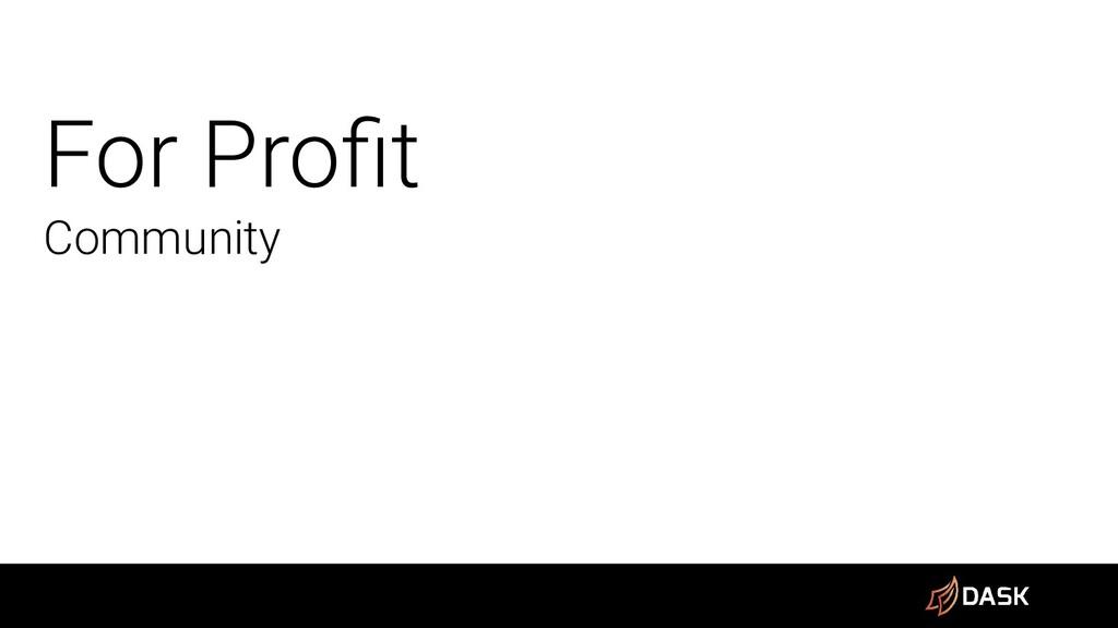 For Profit Community