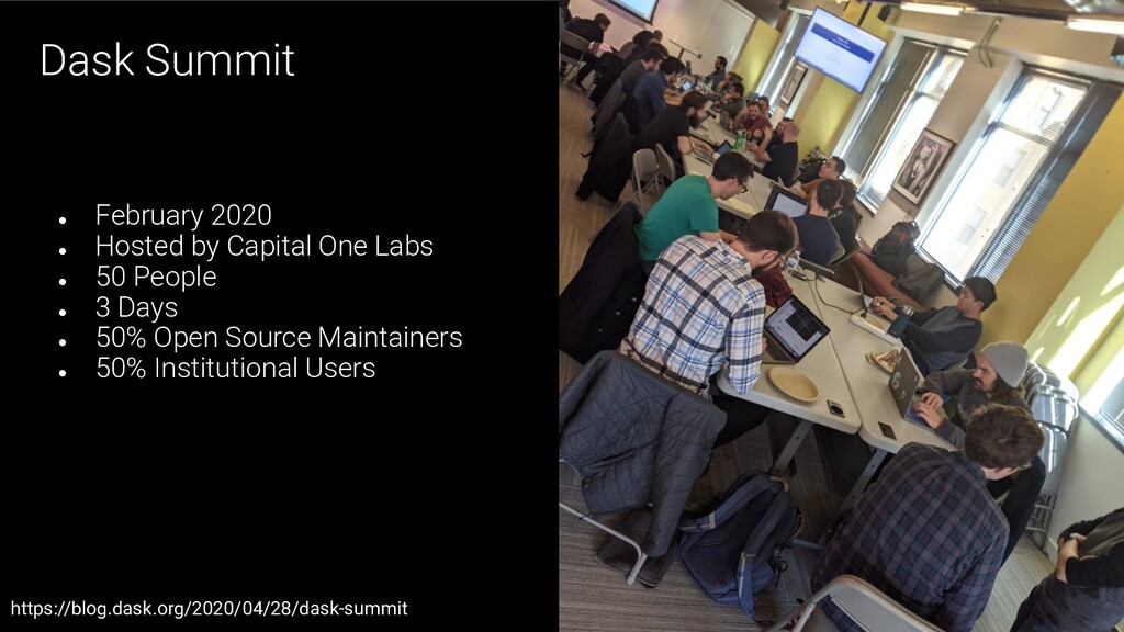 Dask Summit ● February 2020 ● Hosted by Capital...