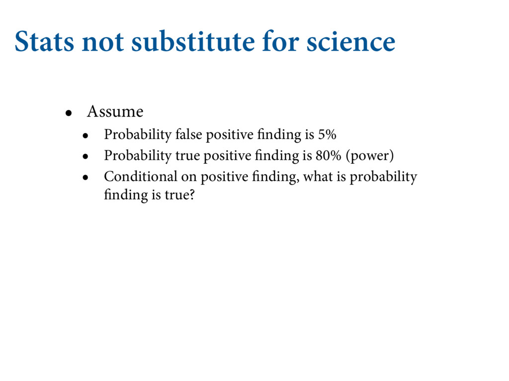 Stats not substitute for science • Assume • Pro...