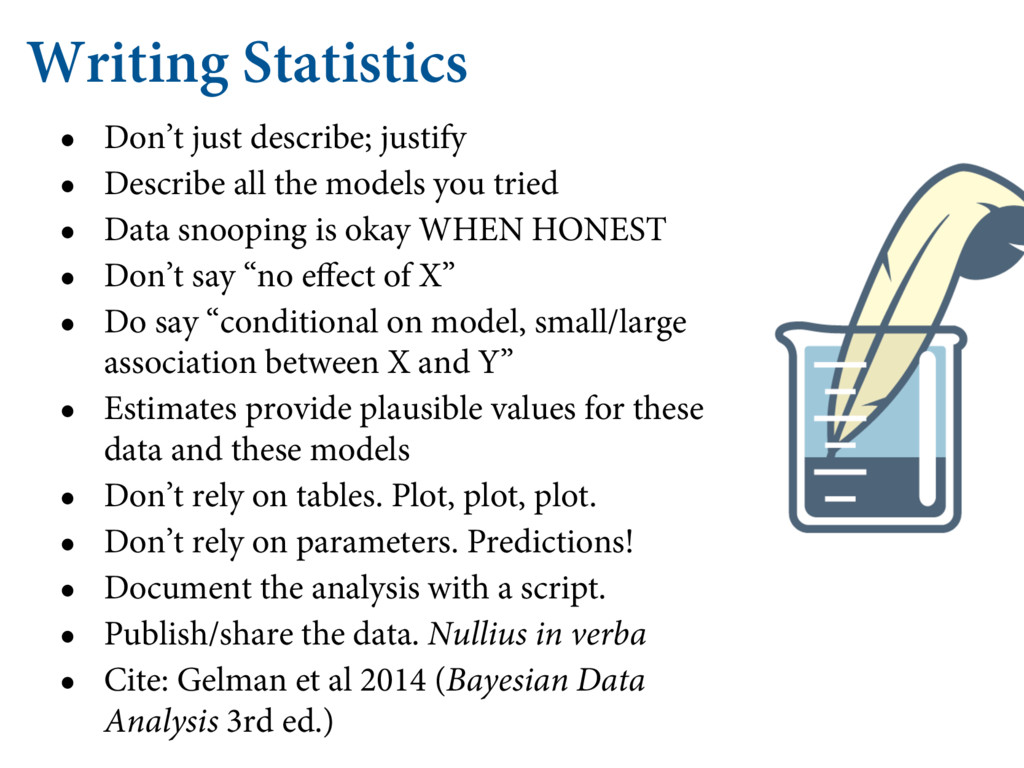 Writing Statistics • Don't just describe; justi...