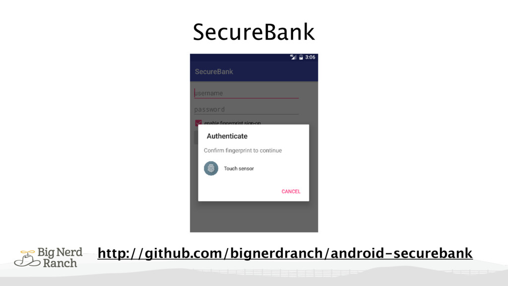 SecureBank http://github.com/bignerdranch/andro...
