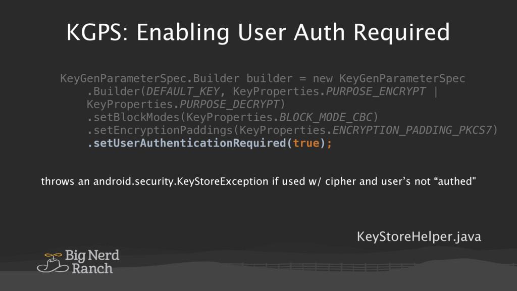 KGPS: Enabling User Auth Required KeyGenParamet...