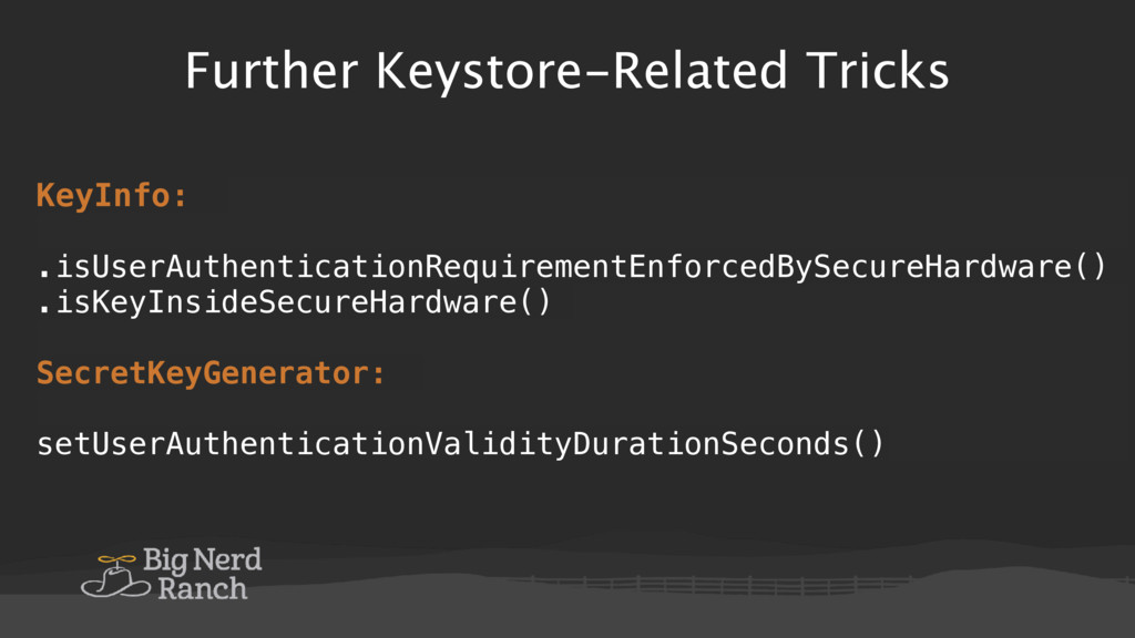 Further Keystore-Related Tricks KeyInfo: .isUse...