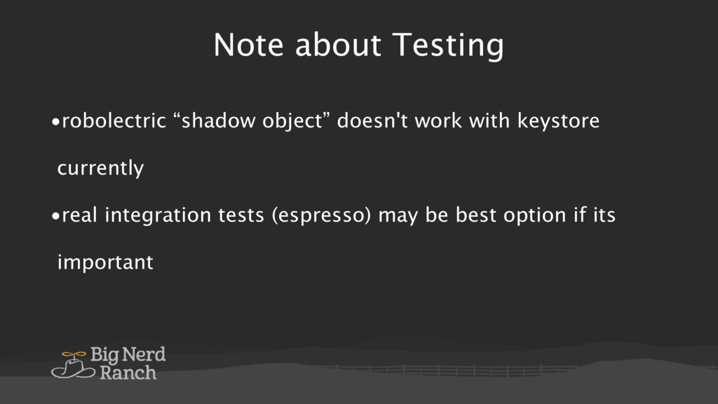 """Note about Testing •robolectric """"shadow object""""..."""