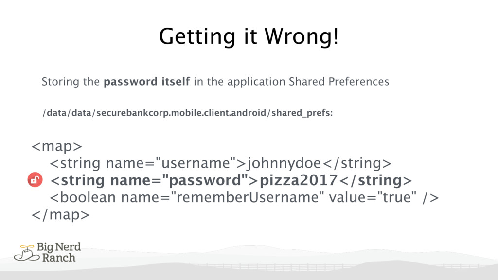 Getting it Wrong! Storing the password itself i...