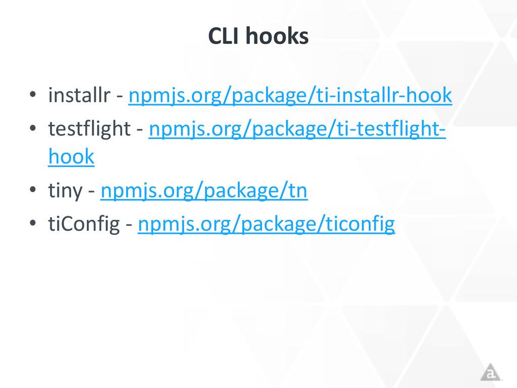 CLI hooks • installr -‐ npmjs.org/pac...