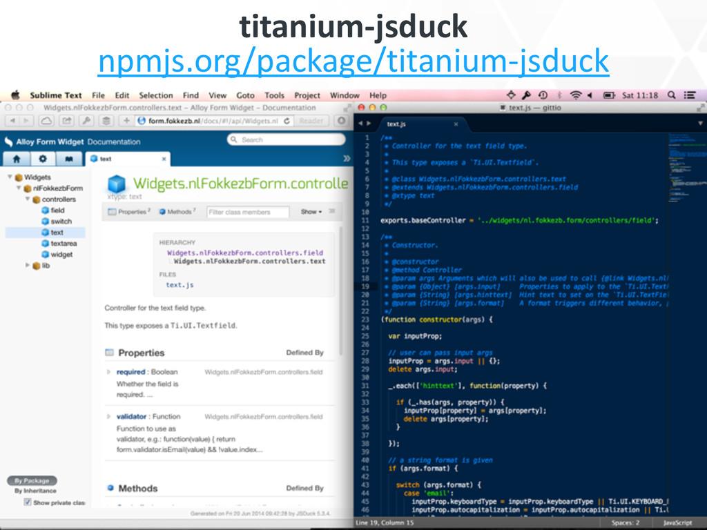 titanium-‐jsduck npmjs.org/package/titanium-...