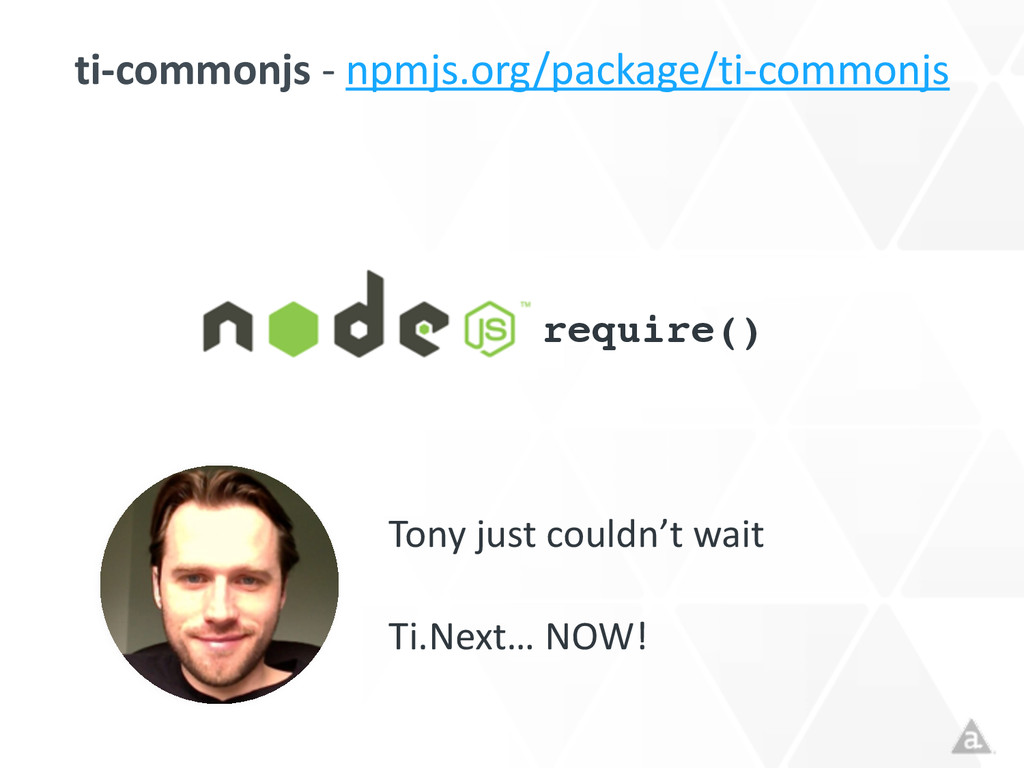 ti-‐commonjs -‐ npmjs.org/package/ti-‐...