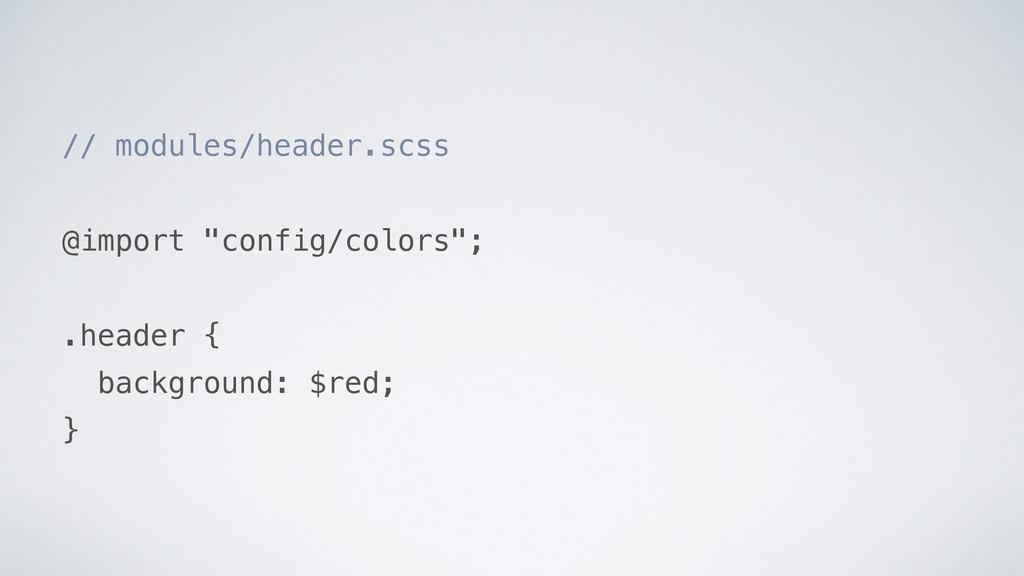 "// modules/header.scss @import ""config/colors"";..."