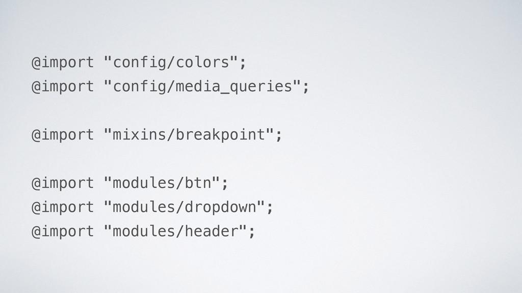 """@import """"config/colors""""; @import """"config/media_..."""