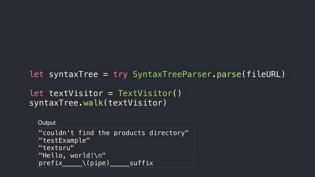 let syntaxTree = try SyntaxTreeParser.parse(fil...