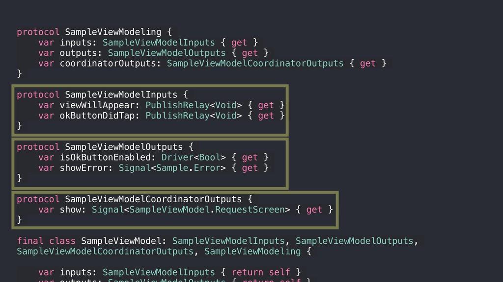 protocol SampleViewModeling { var inputs: Sampl...
