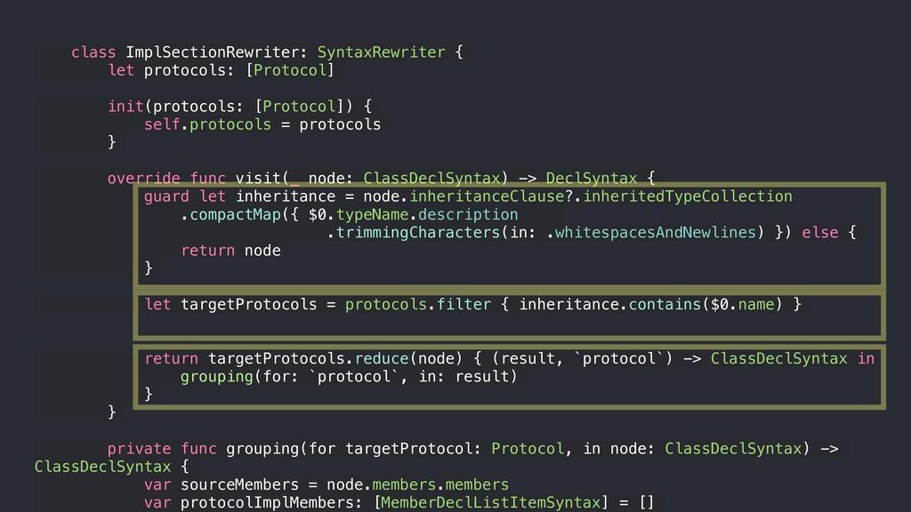 class ImplSectionRewriter: SyntaxRewriter { let...