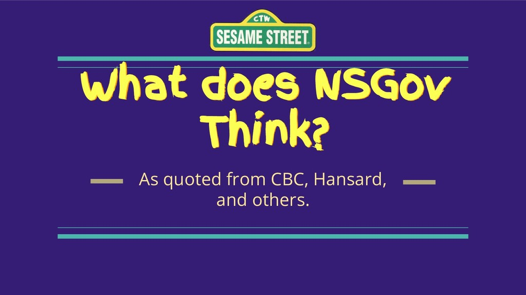 What does NSGov Think? As quoted from CBC, Hans...