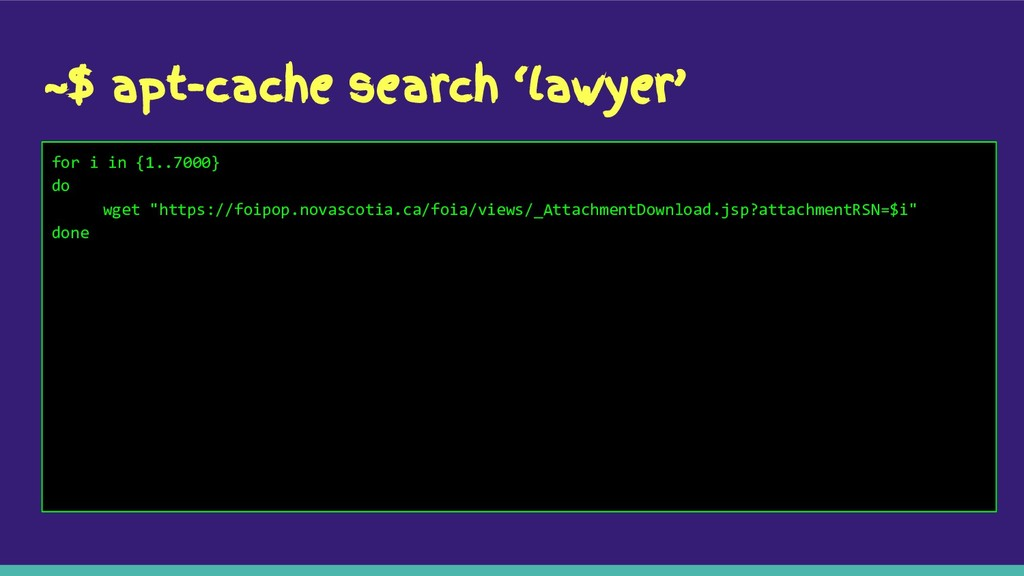 ~$ apt-cache search 'lawyer' for i in {1..7000}...