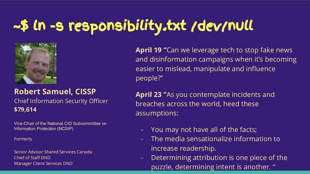 ~$ ln -s responsibility.txt /dev/null April 19 ...