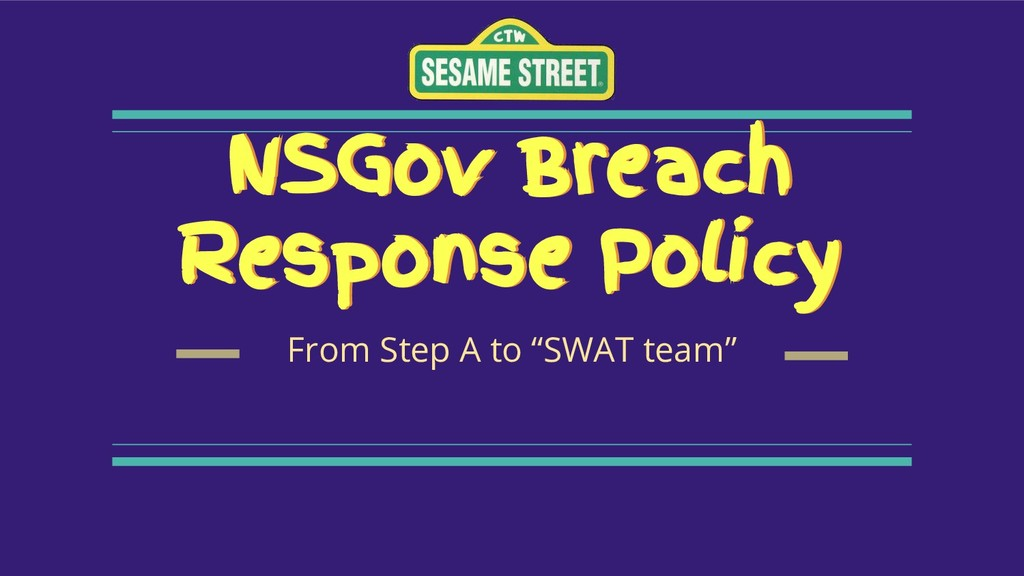 """NSGov Breach Response Policy From Step A to """"SW..."""
