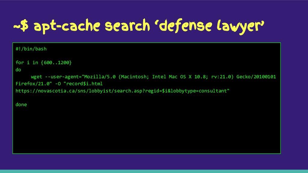 ~$ apt-cache search 'defense lawyer' #!/bin/bas...