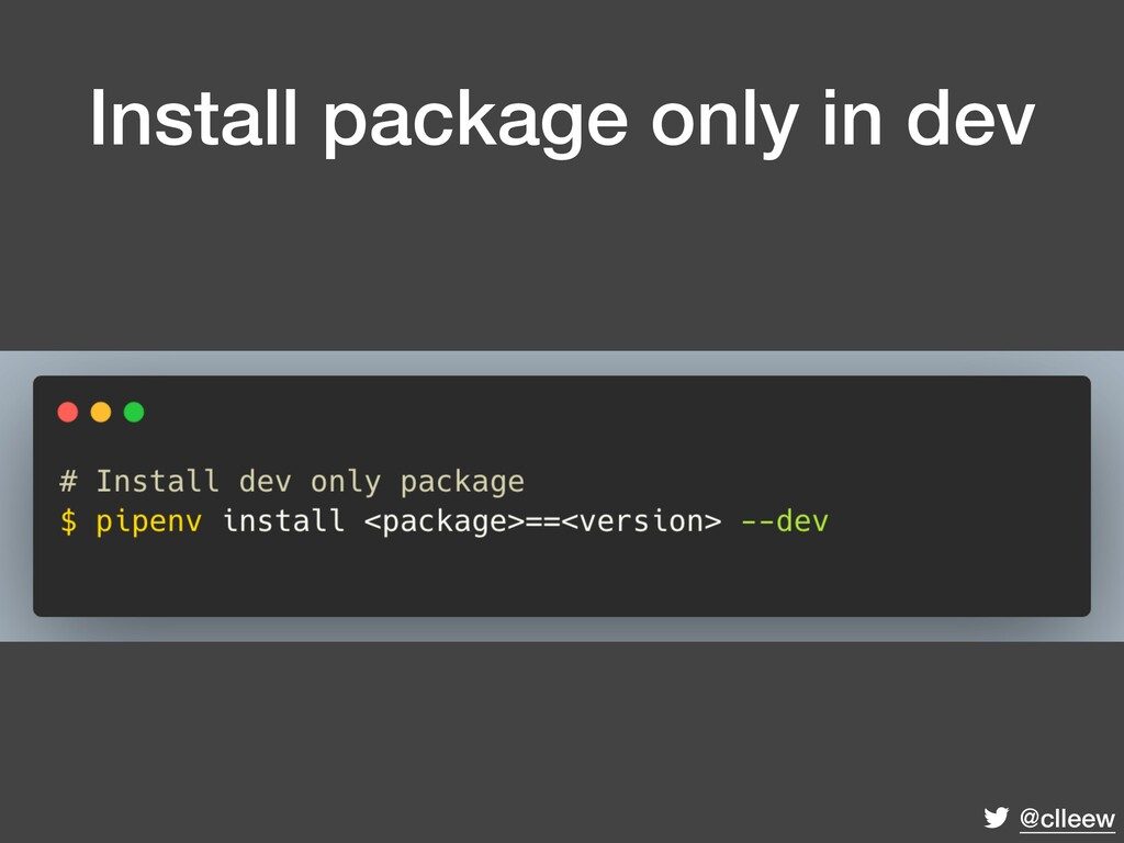 @clleew Install package only in dev
