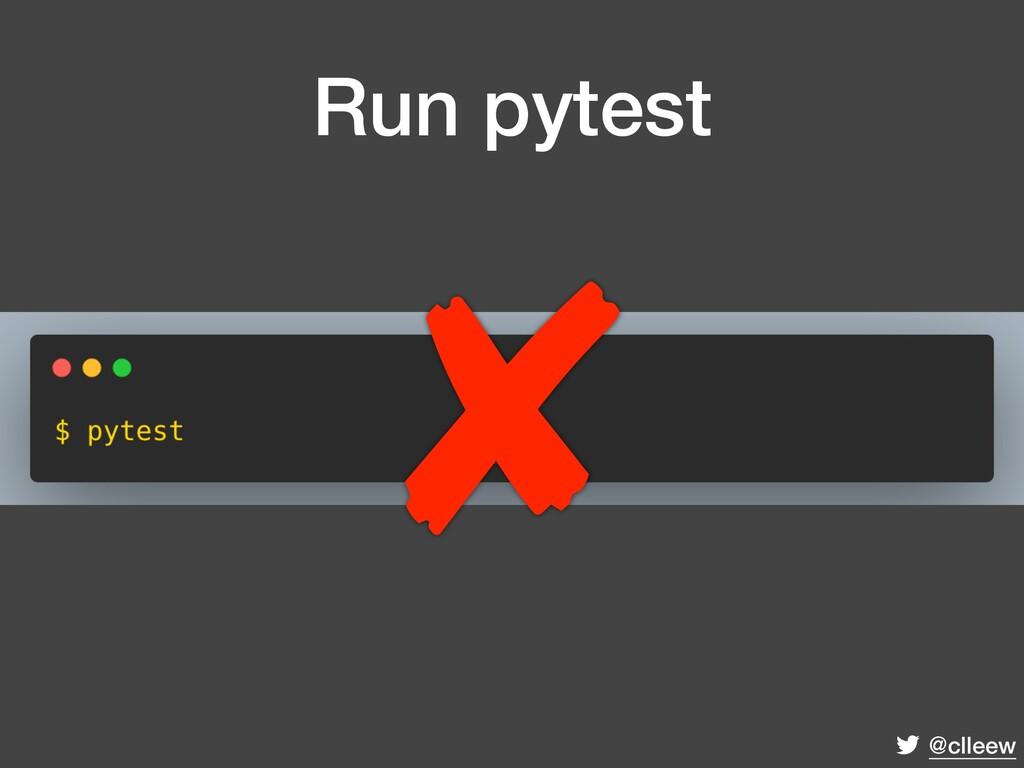@clleew Run pytest